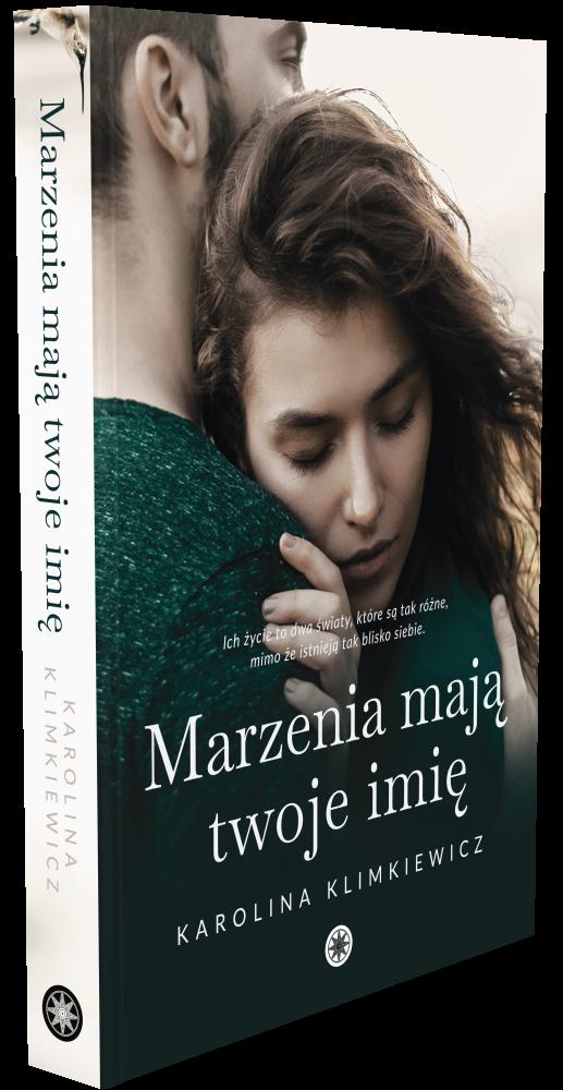 Marzenia mają Twoje imie - Karolina Klimkiewicz