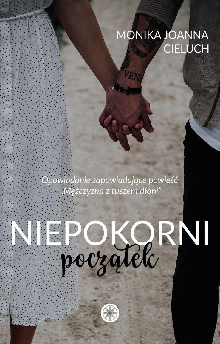 Niepokorni - Początek - Monika Joanna Cieluch